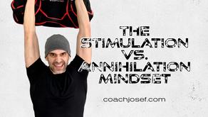 The Stimulation VS. Annihilation Mindset
