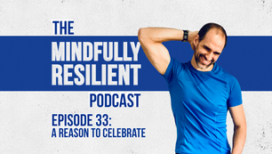 Opportunity Comes from Within | The Mindfully Resilient Podcast Ep 33
