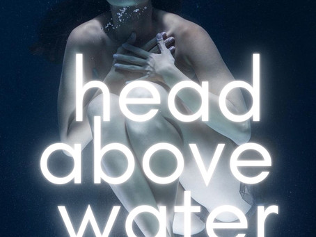 Head Above Water - Part 5 Out now!