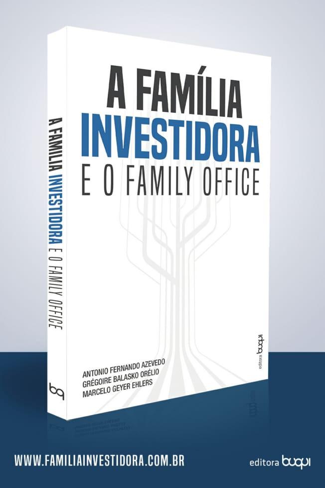 Reprodução da capa do livro A Família Investidora e o Family Office, escrito em letras azuis e pretas, centralizado ao topo da capa. O fundo é branco, com um grafismo em cinza, e os nomes dos autores alinhados à esquerda, na parte inferior.