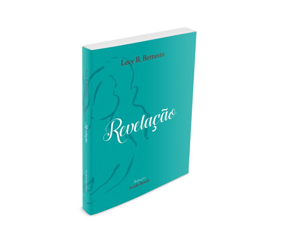 Reprodução da capa do livro Revelação, com o titulo centralizado ao meio, escrito em letras brancas. O nome da autora, Lecy B. Bettanin, está centralizado ao topo, e o da ilustradora, Isolde Bosak, na parte inferior, ambos em vermelho. A capa é em tom de azul-turquesa, com uma ilustração que mostra a silhueta de meio corpo de uma mulher.