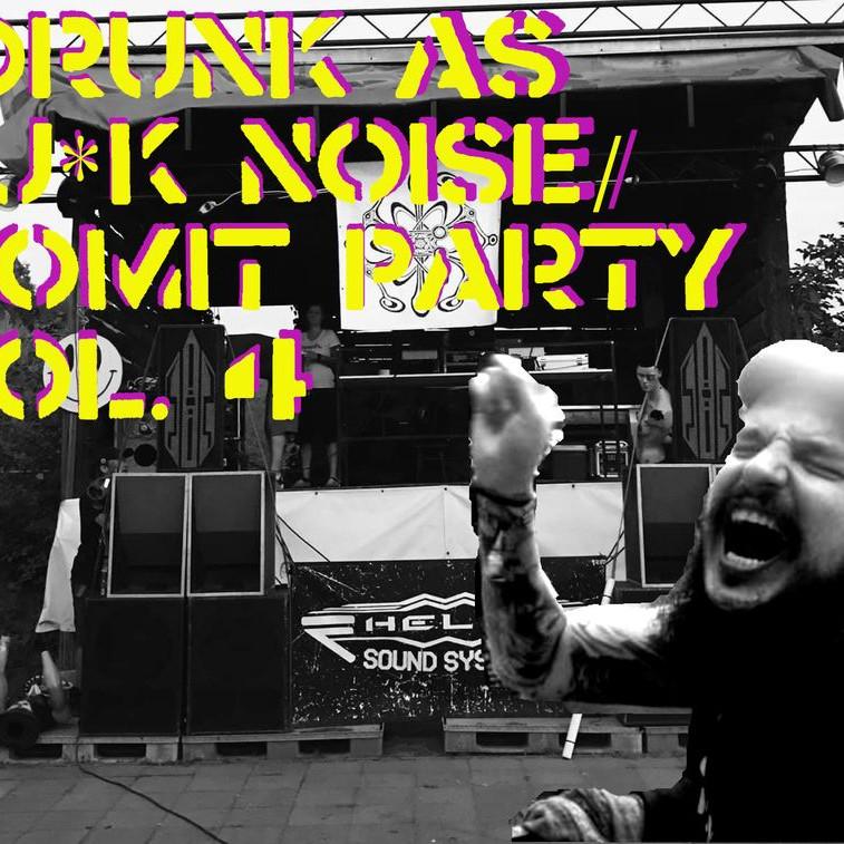 Drunk As Fu*k Noise/ Vomit Party Vol. 4