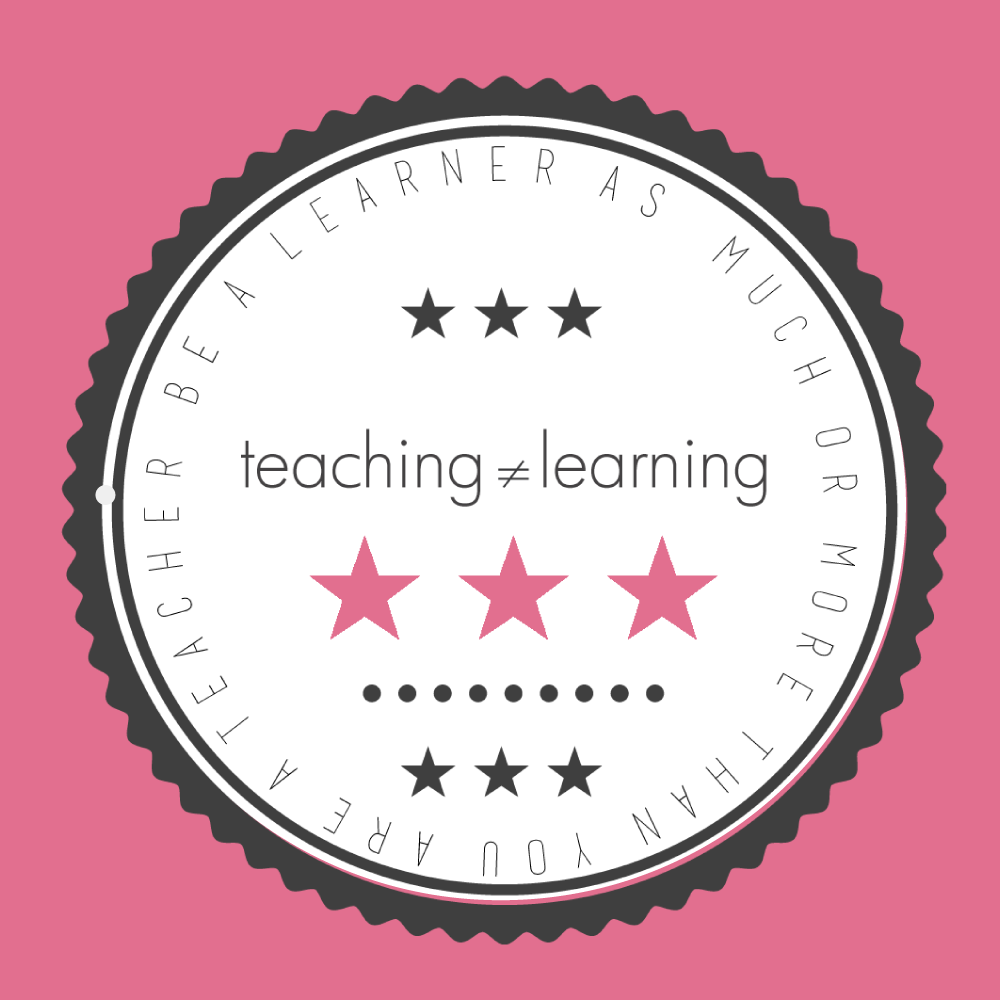 TEACHING-ISNT-LEARNING