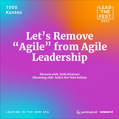 """Let's Remove """"Agile"""" from Agile Leadership"""