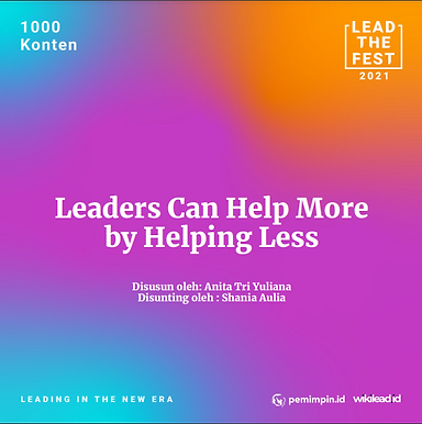 Leaders Can Help More by Helping Less