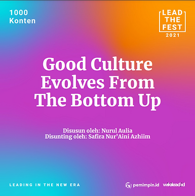 Good Culture Evolves From The Bottom Up