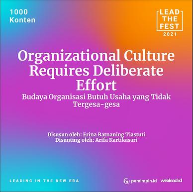 Organizational Culture Requires Deliberate Effort