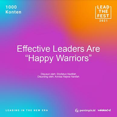 "Effective Leaders Are ""Happy Warriors"""