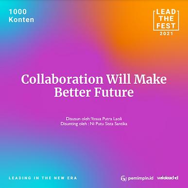 Collaboration Will Make Better Future