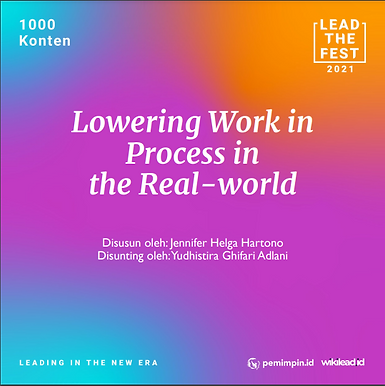 Lowering Work in Process in the Real-world