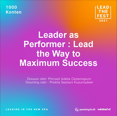 Leader as Performer: Lead the Way to Maximum Success