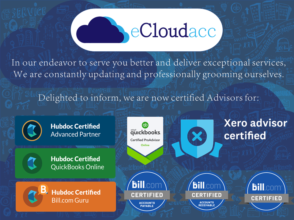We are certified quickbooks proadvisors, Xero advisors, Hubdoc advanced advisors and Bill.com certified accountant.