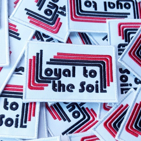Loyal To The Soil Patch