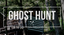 TIW Experience: Ghost Hunting with Bytown Paranormal