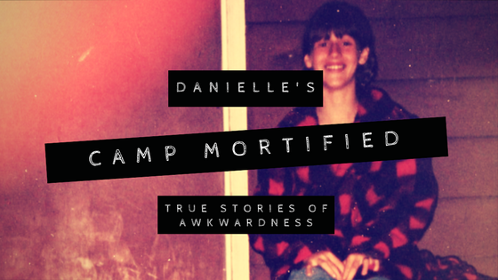 Camp Mortified: True Stories of Awkwardness