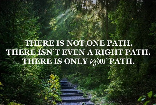 Don't Fear the Path You Are On