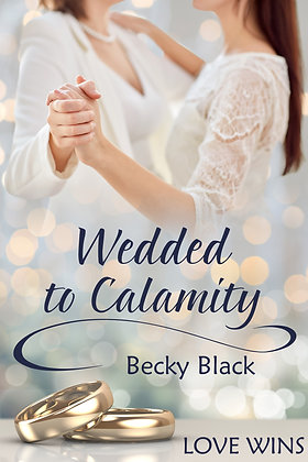 Wedded to Calamity by Becky Black