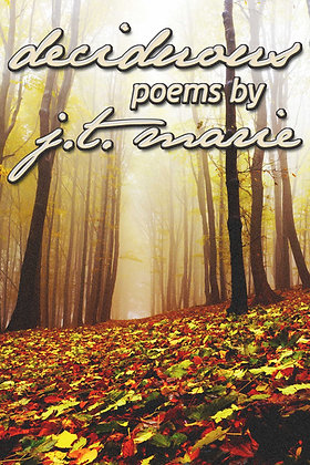 deciduous by J.T. Marie
