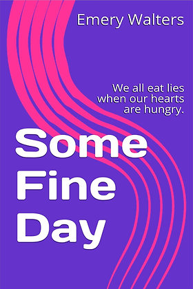 Some Fine Day by Emery C. Walters