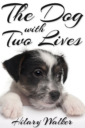 The Dog with Two Lives by Hilary Walker