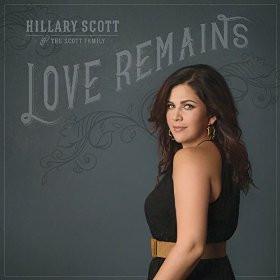 Hillary Scott & the Scott Family | Love Remains