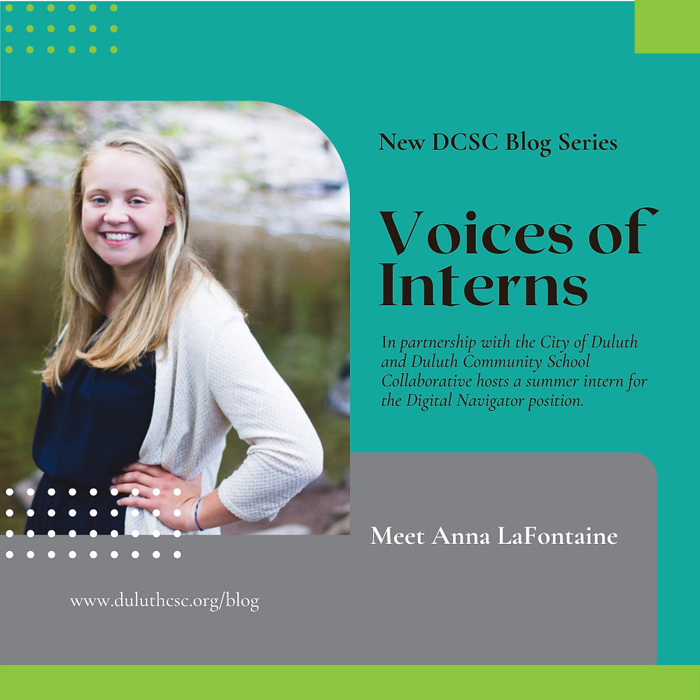 Image of person next to the text 'New DCSC Blog Series. Voices of Interns.' above the subheading 'In partnership with the City of Duluth and Duluth Community School Collaborative hosts a summer intern for the Digital Navigator position. Meet Anna LaFontaine. www.duluthcsc.org/blog'.