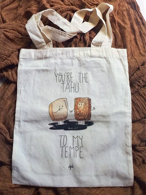 Limited Edition Tote Bag - You're The Tahu to my Tempe