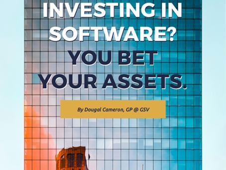 Software as an Asset Class? You bet your Assets