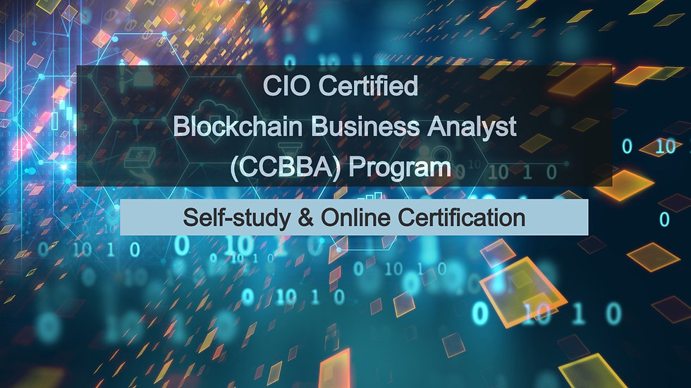 Certification Exam - CIO Certified Blockchain Business Analyst (CCBBA)