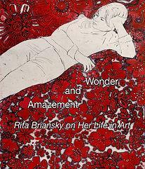 Wonder and Amazement - Rita Briansky on