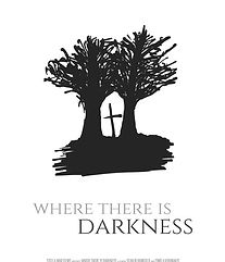 Where There Is Darkness.jpg