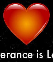 LOVE IS TOLERANCE - TOLERANCE IS LOVE- M