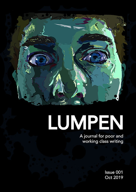 Issue 1 - Lumpen: A journal for poor and working class writers