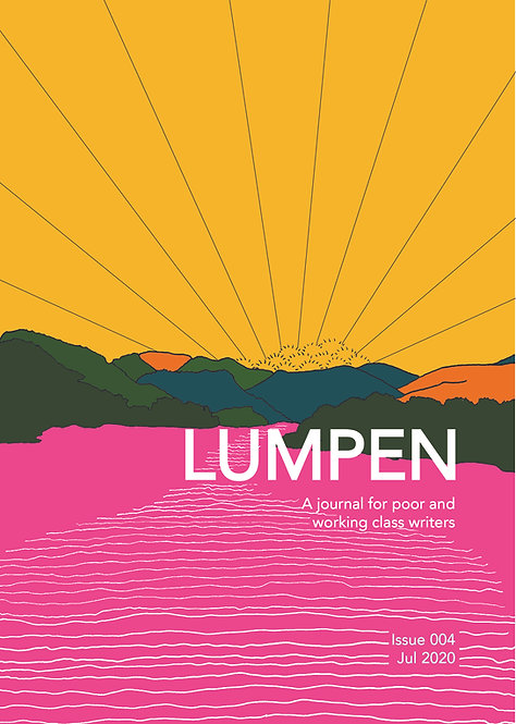 Issue 4 (Digital) Lumpen: A journal for poor and working class writers