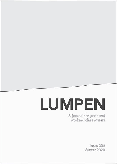 Issue 6 (Digital) - Lumpen: A journal for poor and working class writers