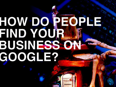 How Do Customers Find Your Business On Google?