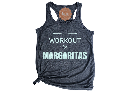 I Workout for MARGARITAS Racer Back Tank