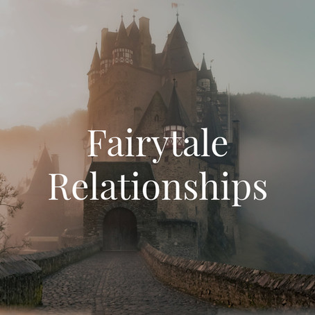 Fairytale Relationships