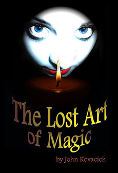The Lost Art of Magic by John Kovacich