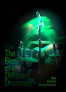 The Beat of a Different Drummer by John Kovacich