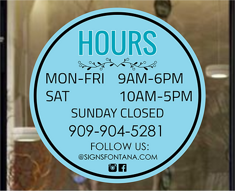 Store Business Hours, Customized Store Hours, Full Color Customized Hours, Vinyl
