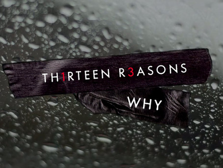 "13 Reasons Why - ""here be dragons!"""