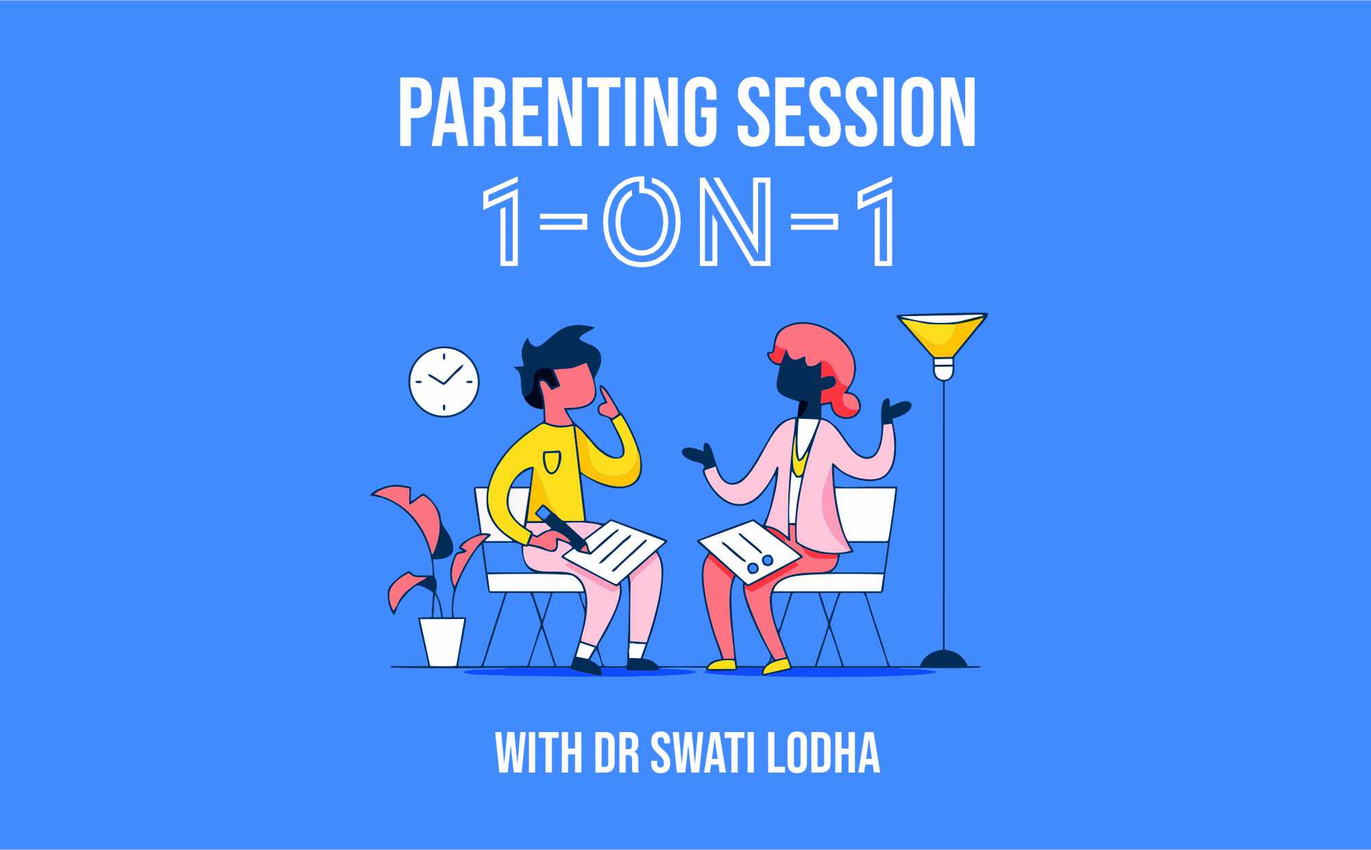 1-ON-1 Parenting Session