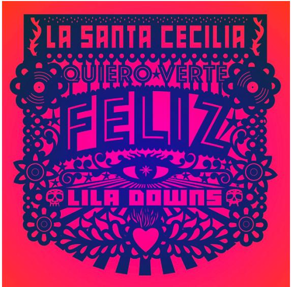 """LA SANTA CECILIA Y LILA DOWNS SE UNEN ENUN NUEVO  SENCILLO """"QUIERO VERTE FELIZ"""""""