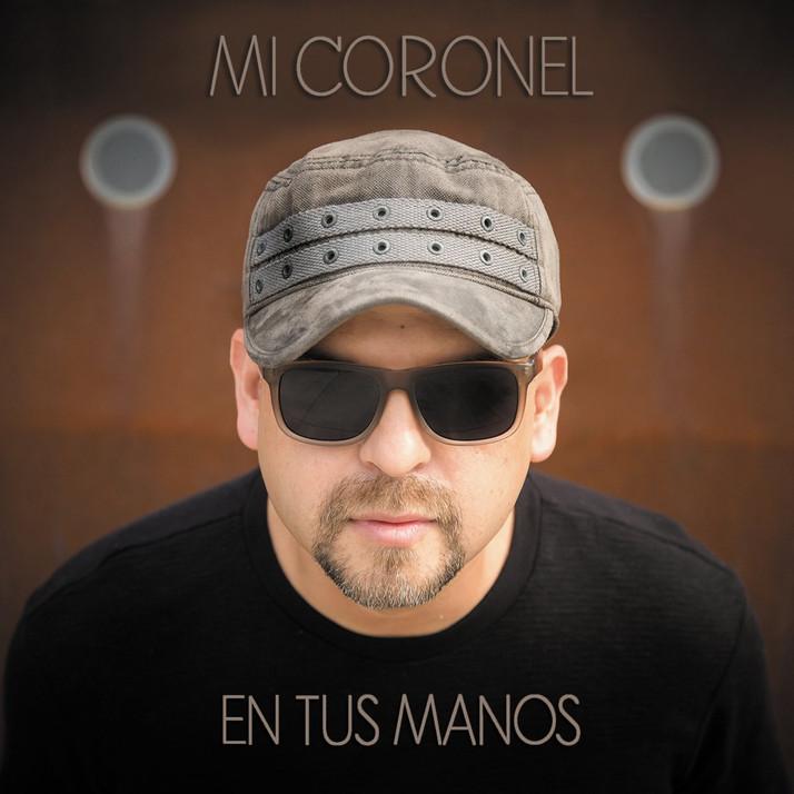 En Tus Manos, álbum debut de Mi Coronel