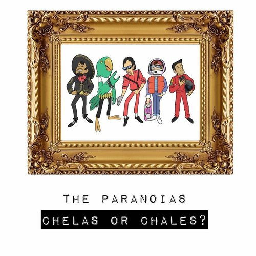 Chelas or Chales?, Debut Album by The Paranoias