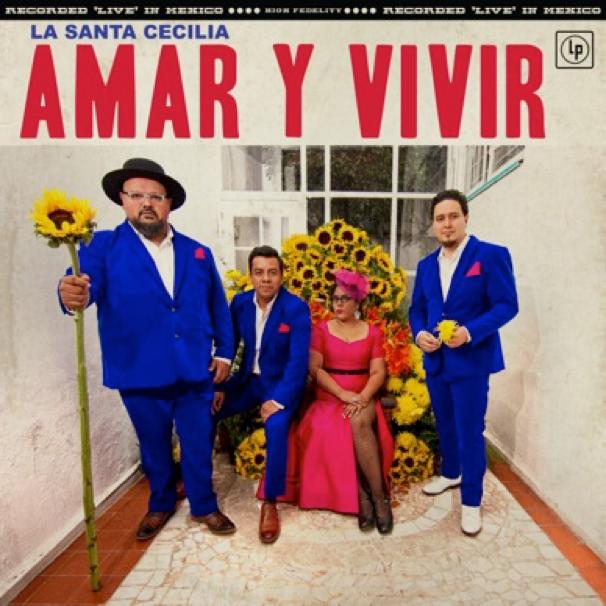 Amar y Vivir, Nuevo Album De La Santa Cecilia