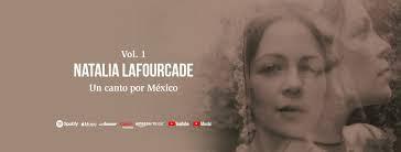 NATALIA LAFOURCADE RELEASES NEW ALBUM 'UN CANTO POR MÉXICO'