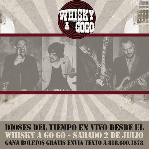 Dioses Del Tiempo Vuelven al Whisky A Go Go
