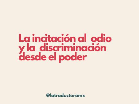 La incitación al  odio  y la  discriminación desde el poder